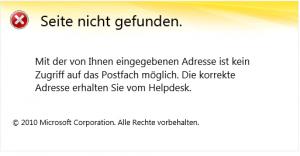 Seite nicht gefunden. Mit der von Ihnen eingegebenen Adresse ist kein Zugriff auf das Postfach möglich. Die korrekte Adresse erhalten Sie vom Helpdesk.